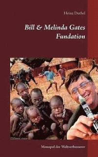 bokomslag Bill &; Melinda Gates Fundation