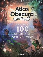 bokomslag Atlas Obscura Kids Edition - Entdecke die 100 abenteuerlichsten Orte der Welt!