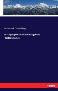 bokomslag Pirschgang im Dickicht der Jagd und Forstgeschichte