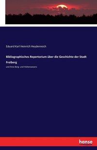 bokomslag Bibliographisches Repertorium uber die Geschichte der Stadt Freiberg