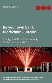 bokomslag Be your own bank - Blockchain - Bitcoin
