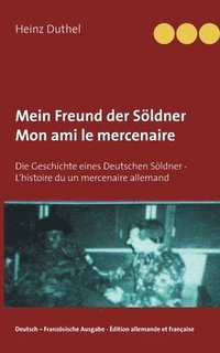 bokomslag Mein Freund der Soeldner Mon ami le mercenaire