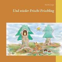 bokomslag Und wieder Frischi Frischling