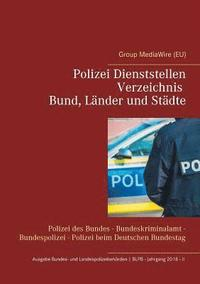 bokomslag Polizei Dienststellen Verzeichnis des Bundes, Lander und Stadte