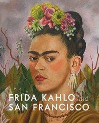 bokomslag Frida Kahlo and San Francisco: Constructing her Identity