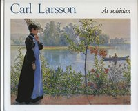 bokomslag Åt solsidan : en bok om boningsrum, om barn, om dig, om blommor, om allt