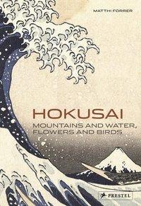 bokomslag Hokusai: Mountains and Water, Flowers and Birds