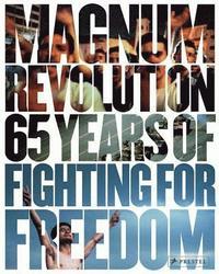 bokomslag Magnum Revolution: 65 Years of Fighting for Freedom