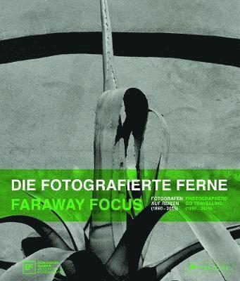 bokomslag Faraway focus - photographers go travelling (1880-2015)