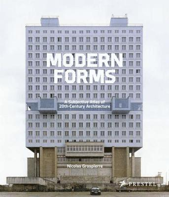 bokomslag Modern Forms: A Subjective Atlas of 20th Century Architecture