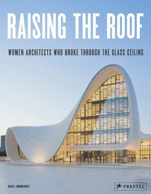 bokomslag Raising the Roof