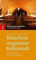 bokomslag Münchens vergessene Kellerstadt