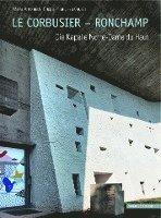 bokomslag Le Corbusier - Ronchamp: Die Kapelle Notre-Dame Du Haut