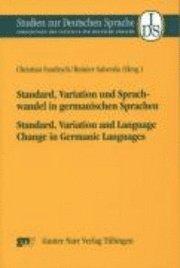 bokomslag Standard, Variation und Sprachwandel in germanischen Sprachen / Standard, Variation and Language Change in Germanic Languages