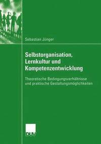 bokomslag Selbstorganisation, Lernkultur und Kompetenzentwicklung