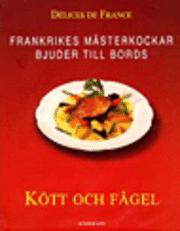 bokomslag Kött och fågel : Frankrikes mästerkockar bjuder till bords
