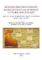 bokomslag Monasticism and Economy: Rediscovering an Approach to Work and Poverty: Acts of the Fourth International Symposium, Rome, June 7-10, 2016