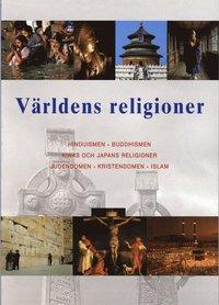 bokomslag Världens religioner : hinduismen, buddismen, Kina och Japans religioner, judendomen, kristendomen, islam