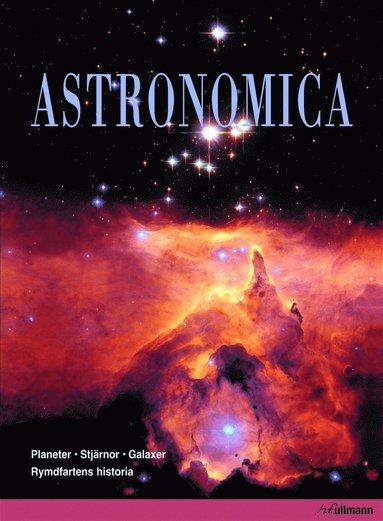 bokomslag Astronomica : galaxer ,stjärnor, planeter, rymdfärder