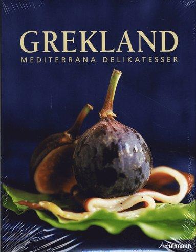 bokomslag Grekland : mediterrana delikatesser