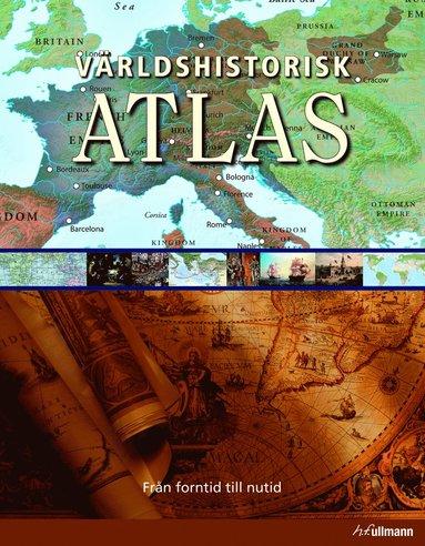 bokomslag Världshistorisk atlas : från förhistorisk tid till nutid