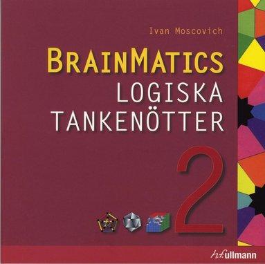 bokomslag BrainMatics. Logiska tankenötter 2