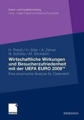 bokomslag Wirtschaftliche Wirkungen Und Besucherzufriedenheit Mit Der Uefa Euro 2008tm