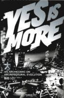bokomslag Yes is More. An Archicomic on Architectural Evolution