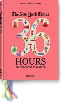 The New York Times 36 Hours: Europe 126 Weekends