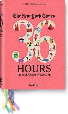bokomslag The New York Times 36 Hours: Europe 126 Weekends