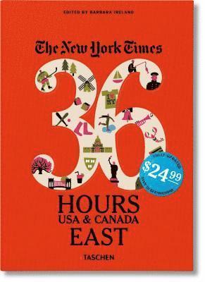 bokomslag NYT. 36 Hours. USA &; Canada. East