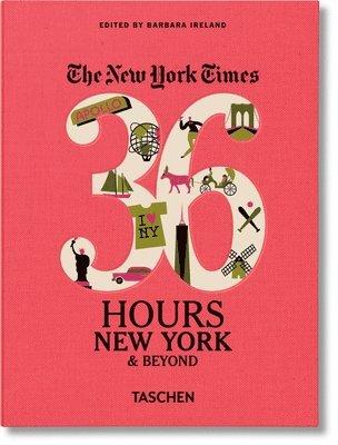 bokomslag NYT. 36 Hours. New York & Beyond