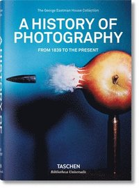 bokomslag A History of Photography. From 1839 to the Present