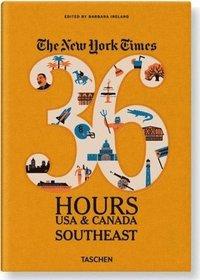 bokomslag Ny Times, 36 Hours, USA & Canada, Southeast