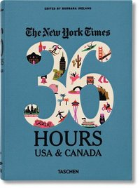 bokomslag NYT. 36 Hours. USA &; Canada. 2nd Edition