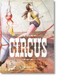bokomslag The Circus. 1870s-1950s