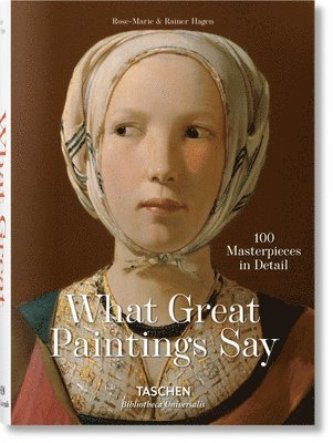 bokomslag What Great Paintings Say. 100 Masterpieces in Detail