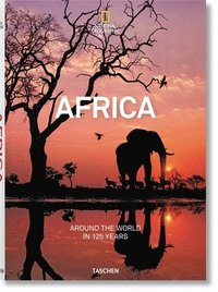 bokomslag National Geographic. Around the World in 125 Years. Africa
