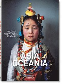 bokomslag National Geographic. Around the World in 125 Years. Asia&;Oceania