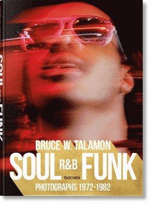 bokomslag Bruce W. Talamon. Soul. R&B. Funk. Photographs 1972-1982