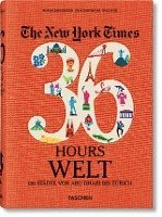 bokomslag NYT. 36 Hours. Welt. 150 Städte von Abu Dhabi bis Zürich