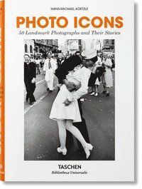 bokomslag Photo Icons. 50 Landmark Photographs and Their Stories