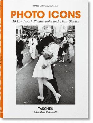 bokomslag Photo Icons. 50 Landmark Photographs and Their Stories