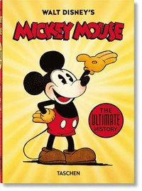 bokomslag Walt Disney's Mickey Mouse. The Ultimate History. 40th Ed.
