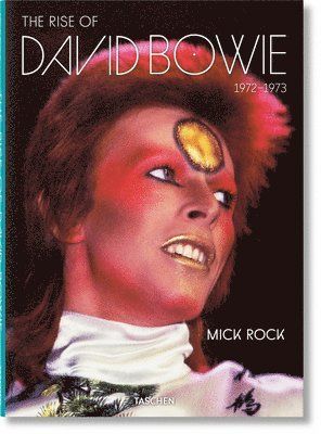 Mick Rock. The Rise of David Bowie, 1972-1973 1