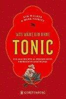 bokomslag Was wäre Gin ohne Tonic?