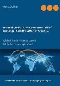 bokomslag Letter of Credit - Bank Guarantees - Bill of Exchange (Draft) in Letters of Credit