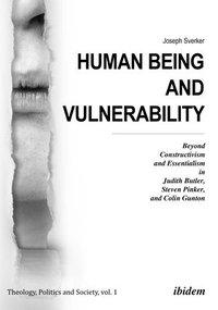 bokomslag Human Being and Vulnerability - Beyond Constructivism and Essentialism in Judith Butler, Steven Pinker, and Colin Gunton
