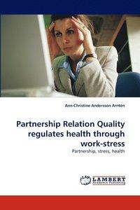 bokomslag Partnership Relation Quality Regulates Health Through Work-Stress
