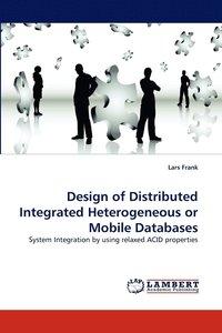 bokomslag Design of Distributed Integrated Heterogeneous or Mobile Databases